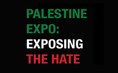 Palestine Expo: Exposing the Hate