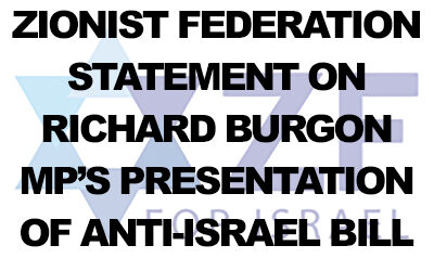 ZF statement on Richard Burgon MP's presentation of a bill to undermine Israel's ability to defend itself