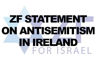 Zionist Federation statement on Antisemitism in Ireland