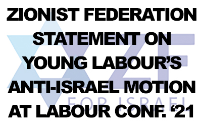 Zionist Federation condemns Young Labour's anti-Israel Labour Party Conference motion